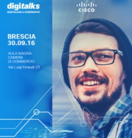 Il 30 settembre a Brescia l'evento Digitalks di Cisco