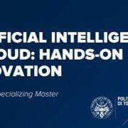 Artificial Intelligence e Cloud : in partenza a gennaio 2021 il Master del Politecnico di Torino